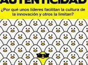 Autenticidad ¿Por unos líderes facilitan cultura innovación otros limitan?