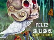 Feliz Entierro presenta flamante Atomic Riddim
