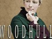 Reseña biografía victoria woodhull escrita mary gabriel. fascinante historia mujer luchadora, visionaria defensora igualdad derechos