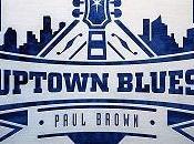 Paul Brown Uptown Blues
