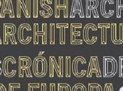 Ecosistema Urbano Spanish Architectures Crónicas desde Europa