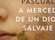 merced dios salvaje, Andrés Pascual
