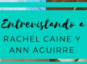 Entrevistando Rachel Caine Aguirre