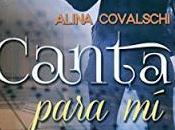 Reseña: Canta para Alina Covalschi