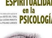 INTEGRANDO ESPIRITUALIDAD PSICOLOGÍA HERMANDAD INICIADOS. libros sobre Espiritualidad.