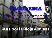 Ruta Rioja Alavesa: ¿Qué Laguardia?