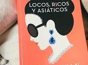Locos, ricos asiáticos Kevin Kwan Libro
