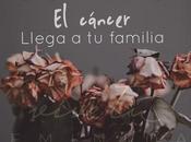 Cuando cáncer llega familia