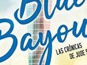 Blue Bayou: crónicas Jude Stone Édgar Marte