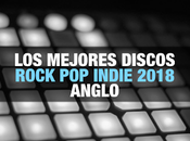 mejores discos rock, indie 2018 Anglo