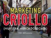 Marketing Criollo (Nuestra Mercadotecnia)