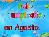 Felices Cumpleaños Agosto
