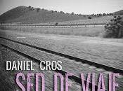Daniel Cros estrena viaje