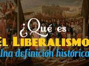 ¿qué liberalismo? definición histórica