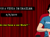 Estrenos vista trailer (8/3/2019)
