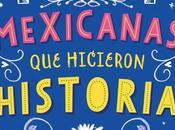 Había vez: Mexicanas hicieron historia