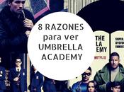 Razones para Umbrella Academy