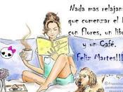 Nada relajante comenzar Flores, libro Café. Feliz Martes!!!!💙