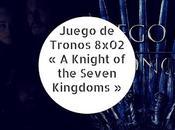 Juego Tronos 8x02 Knight Seven Kingdoms