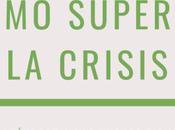 Cómo hemos afrontado crisis adaptado nuevos tiempos