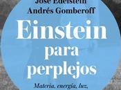 """Reseña: """"Einstein para perplejos"""" José Edelstein Andrés Gomberoff"""