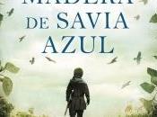 Madera savia azul. Jose Luis Soto