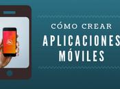 ¿Cómo crear aplicaciones móviles?