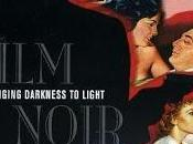 Film Noir: Bringing Darkness Light: Explicando Cine Noir