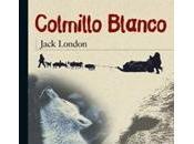 Colmillo Blanco, Jack London Plumas ayer