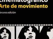 """Montaje cinematográfico, arte movimiento"", Rafael Sánchez"