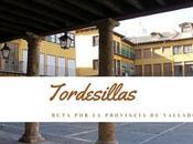 Ruta provincia Valladolid: ¿Qué Tordesillas?