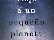 Reseña #368 largo viaje pequeño planeta iracundo
