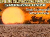 Cambio climático mundial: acercamiento realidad desde perspectiva latinoamericana