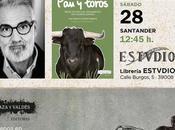 Santander acoge presentación libro 'Pan Toros' para evidenciar antitaurinismo español simple moda pasajera