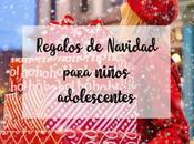 Regalos Navidad para niños adolescentes