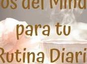 Beneficios Mindfullness para Rutina Diaria