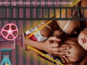 Documental «Amamantar, verdadero significado lactancia materna»