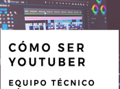 Cómo YouTuber: Equipo técnico básico para YouTuber