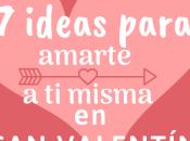 ideas para amarte misma Valentín
