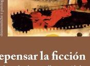Sobre libro 'Repensar ficción'