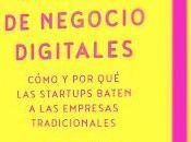 Modelos negocio digitales; Cómo startups baten empresas tradicionales