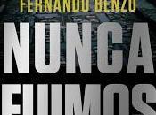 """""""NUNCA FUIMOS HÉROES"""" Fernando Benzo"""