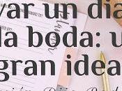 Llevar Diario Boda: Gran Idea