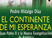 PRESENTACIÓN LIBRO Pedro Hidalgo: CONTINENTE ESPERANZA, Juan Pablo Nueva Evangelización América