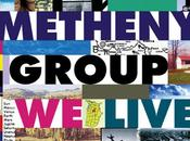 Metheny Group Live Here