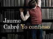 confieso» Jaume Cabré