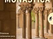 Conexión monástica; Reglas milenarias para vertiginoso siglo