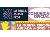 MUWI Rioja Music Fest, aplazamiento 2021