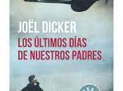 """Fragmento """"Los últimos días nuestros padres"""" Joël Dicker"""