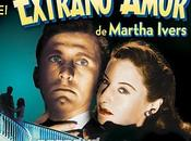EXTRAÑO AMOR MARTHA IVERS Lewis Milestone